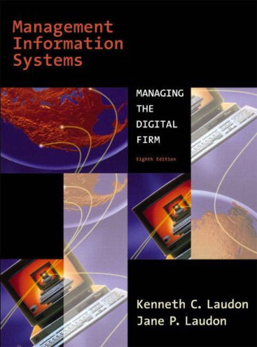 Management Information Systems:Managing the Digital Firm with MIS Cases:Decision Making with Application Software (9780582821873) by Kenneth C. Laudon; Jane Laudon; Lisa Miller