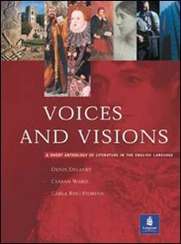 9780582824690: Voices and visions. A short anthology of literature in the english language. Per le Scuole superiori