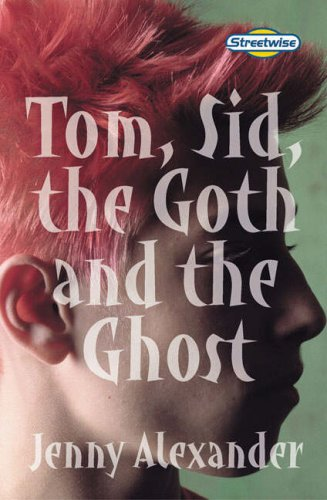 9780582825406: Tom, Sid, the Goth and the Ghost: Streetwise (Literacy Land)