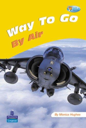 Way to Go: By Air: Fiction (Pelican Hi Lo Readers) (9780582828155) by Hughes, Monica