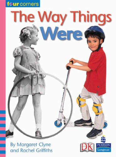 The Way Things Were (Four Corners) (0582845688) by Clyne, Margaret; Griffiths, Rachel