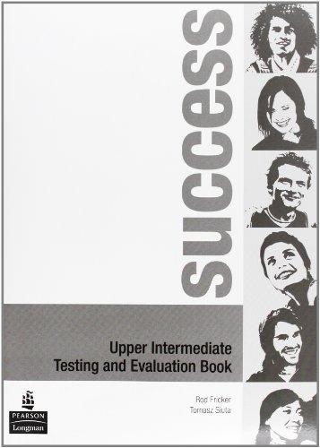 9780582854079: Success. Upper-intermediate. Testing and evaluation book. Ediz. internazionale. Per le Scuole superiori: Upper Intermediate Test Book