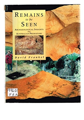 9780582870406: Remains to be Seen : Archaelogical Insights Into Australian Prehistory