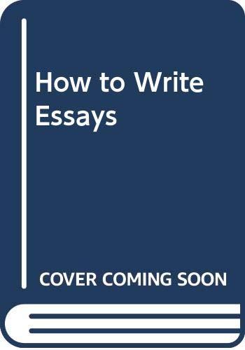 9780582874978: How to Write Essays