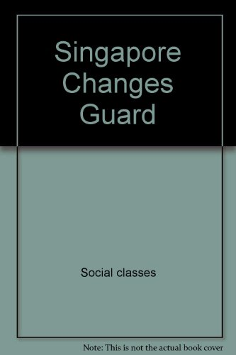 9780582876101: Singapore Changes Guard (Studies on Contemporary Asia)