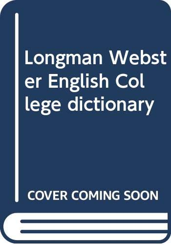 9780582892491: Longman Webster English College dictionary