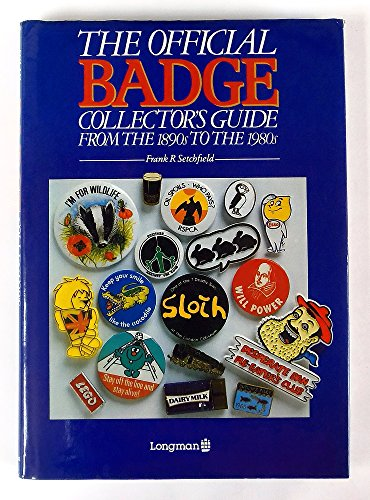 The Official Badge Collector's Guide: From the 1890's to the 1980's