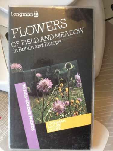 9780582893085: Flowers of Field and Meadow: Britain and Europe (Nature Gdes. S)