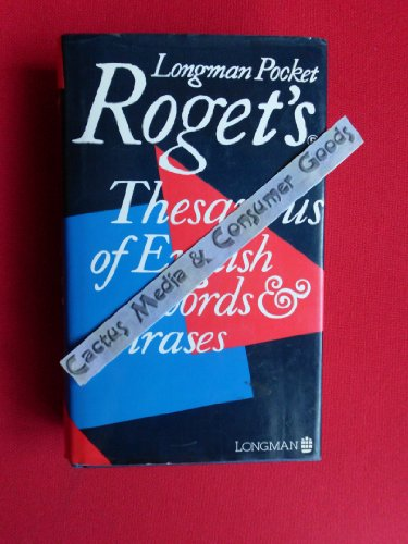 Longman Pocket Roget's Thesaurus of English Words: Peter Mark Roget