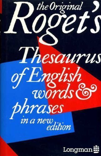 Roget's Thesaurus of English words and phrases: Peter Mark Roget