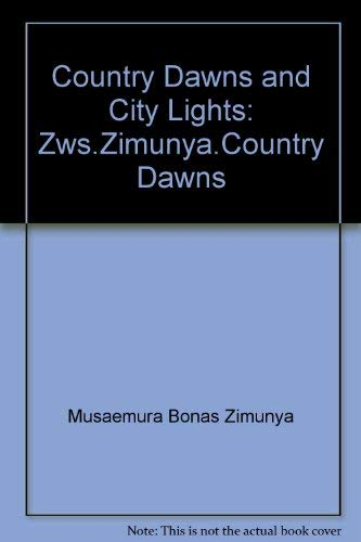 9780582895256: Country Dawns and City Lights: Zws.Zimunya.Country Dawns