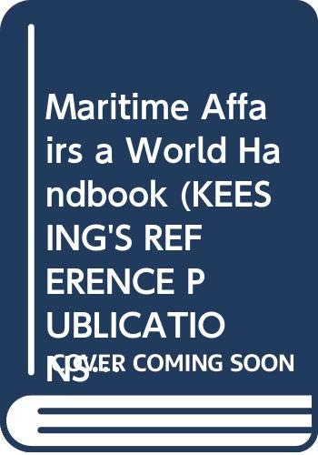 9780582902633: Maritime Affairs a World Handbook (KEESING'S REFERENCE PUBLICATIONS)