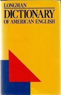 Longman Dictionary of American English : A: Longman Publishing Staff