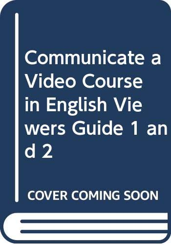9780582907034: Communicate a Video Course in English Viewers Guide 1 and 2