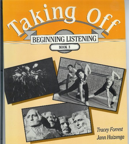 Taking Off (Beginning and Listening Series) (058290756X) by Tracey Forrest; Jann Huizenga