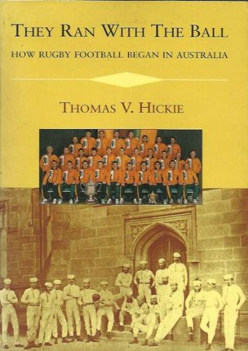 9780582910621: They ran with the ball: How rugby football began in Australia