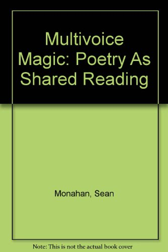 Multivoice Magic: Poetry As Shared Reading