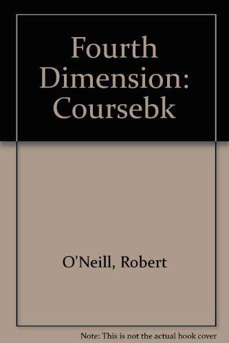 Fourth Dimension: Coursebk: O'Neill, Robert