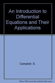An Introduction to Differential Equations and Their: Campbell, S.
