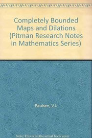 9780582988965: Completely Bounded Maps and Dilations (Pitman Research Notes in Mathematics Series)