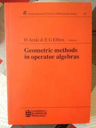 9780582994560: Geometric Methods in Operator Algebras. Pitman Research Notes in Mathematics Series 123