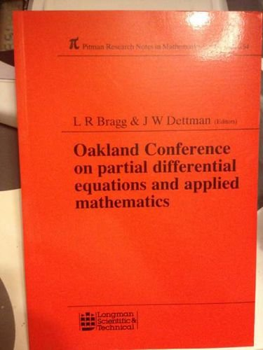 Oakland Conference on Partial Differential Equations and Applied Mathematics (Pitman Research Notes...