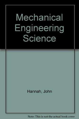 Mechanical Engineering Science: Hannah, John, Hillier,