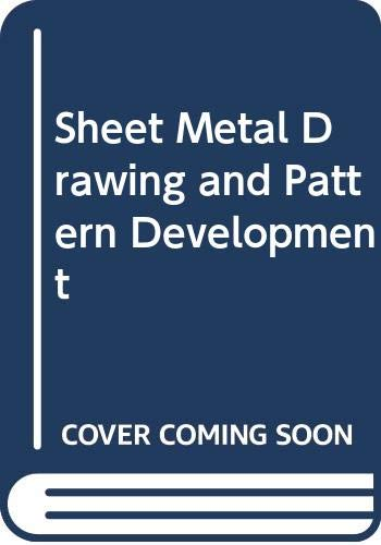 Sheet Metal Drawing and Pattern Development: Dickason, A.