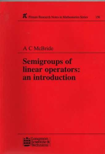 9780582994843: Semigroups of Linear Operators: An Introduction (Pitman Research Notes in Mathematics Series)