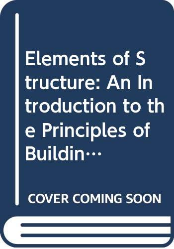 9780582994850: Elements of Structure: An Introduction to the Principles of Building and Structural Engineering