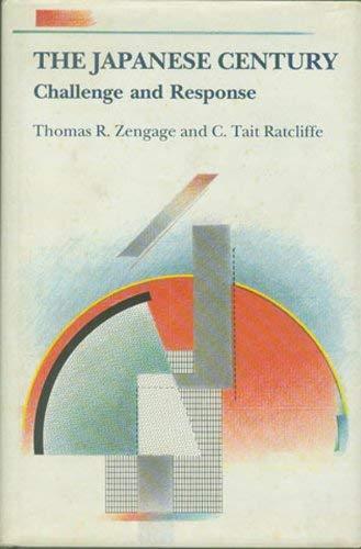 The Japanese Century: Challenge and Response: Zengage, Thomas R.; Ratcliffe, C. Tait