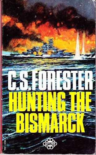 Hunting the Bismarck: C. S. Forester