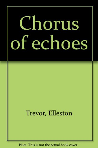 Chorus of echoes (9780583113960) by Elleston Trevor