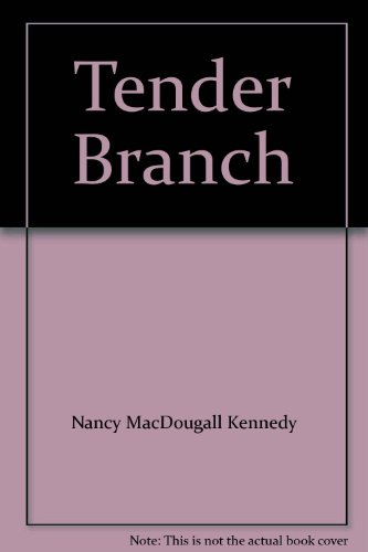 The Tender Branch