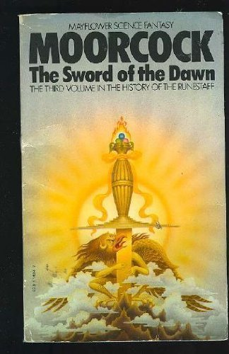 The sword of the dawn (History of the Runestaff, volume 3): MOORCOCK, Michael