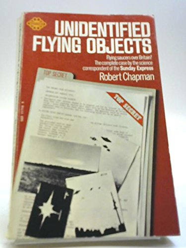 Unidentified Flying Objects / UFO / U F O : Flying Saucers Over Britain: Chapman, Robert