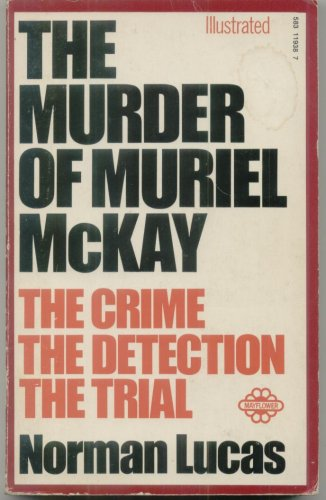 The Murder Of Muriel Mckay - The Crime - The Detection - The Trial (0583119387) by [???]