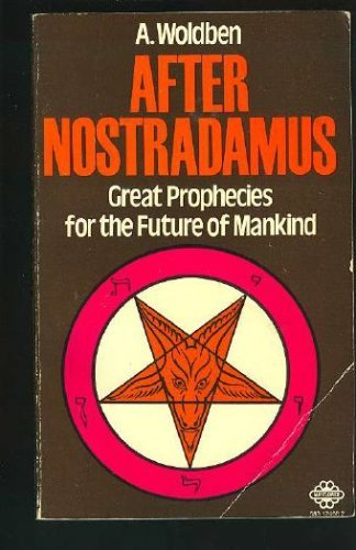 After Nostradamus: Great Prophecies for the Future: Woldben, A.