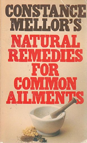 Natural Remedies for Common Ailments: Encyclopaedia of: Mellor, Constance