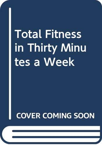 9780583125840: Total Fitness In Thirty Minutes A Week