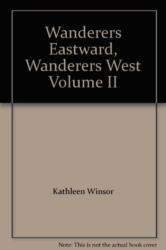 WANDERERS EASTWARD, WANDERERS WEST Volume 2