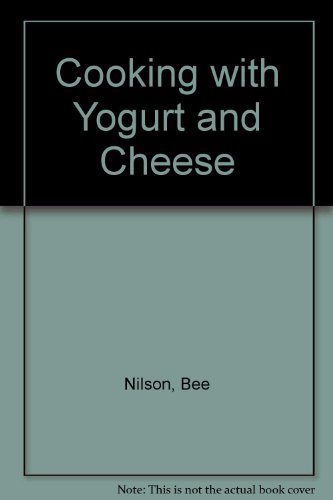 Cooking With yogurt and Cheese
