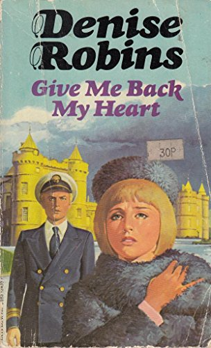 9780583128353: Give Me Back My Heart