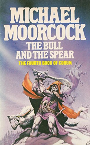 9780583129848: The Bull and the Spear (Chronicle of Prince Corum and the Silver Hand/Michael Moorcock)