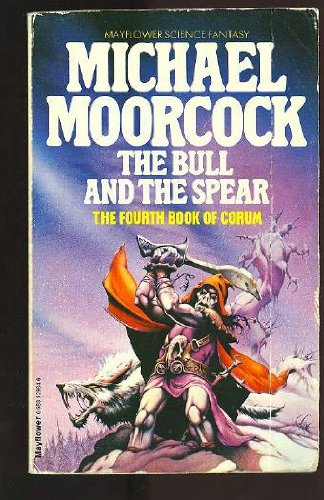 9780583129848: The Bull and The Spear (The Chronicles of Corum, Vol. 4)