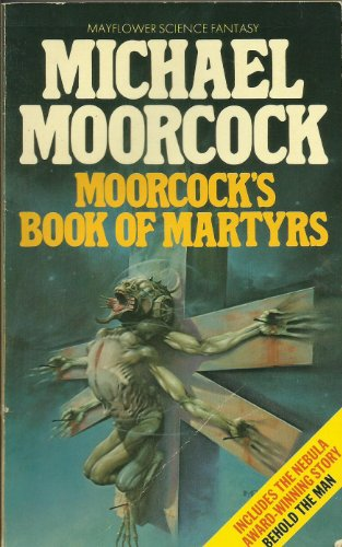 9780583131070: Moorcock's Book of Martyrs (A Mayflower book)