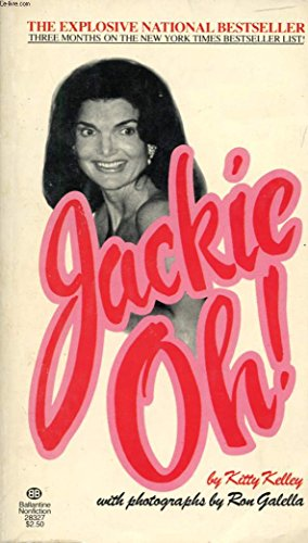 Jackie Oh!: Life of Jacqueline Onassis: Kelley, Kitty