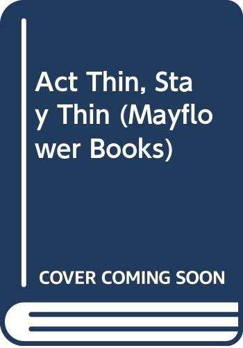 9780583131407: Act Thin, Stay Thin (Mayflower Books)