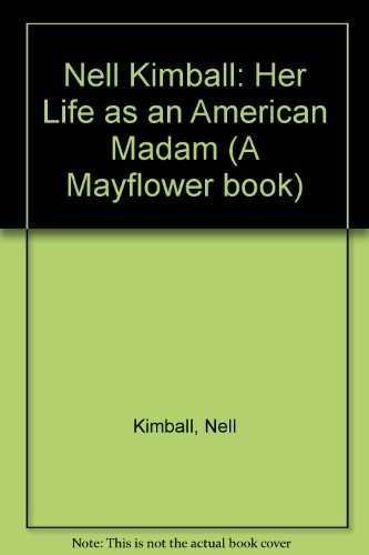 9780583133470: Nell Kimball: Her Life as an American Madam (A Mayflower book)