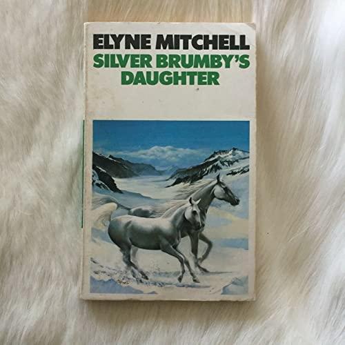 9780583300681: Silver Brumbys Daughter